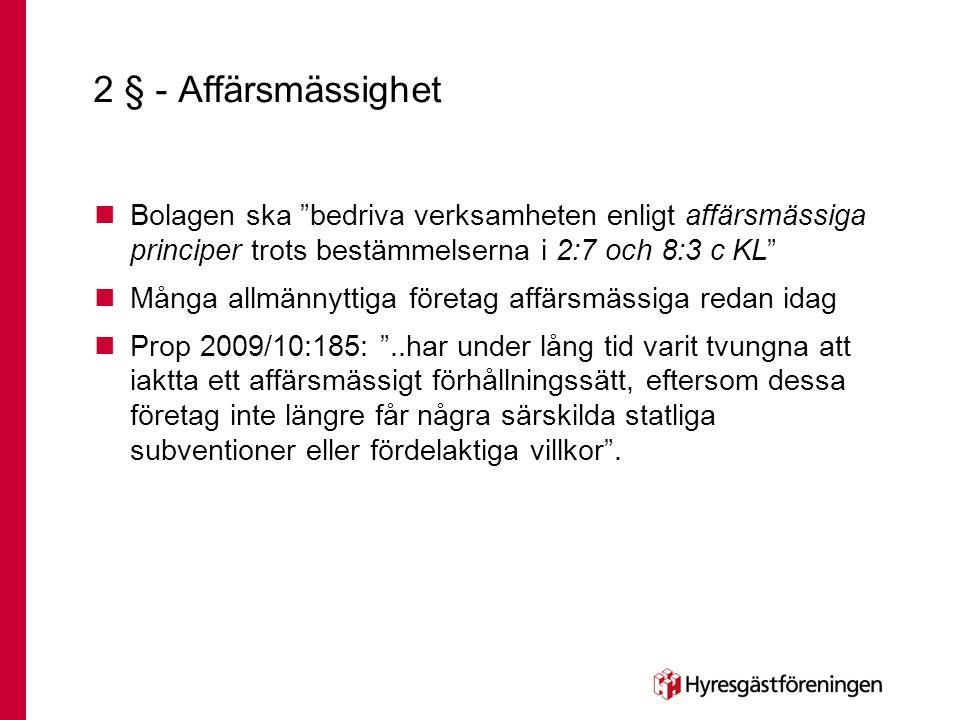 2 § - Affärsmässighet Bolagen ska bedriva verksamheten enligt affärsmässiga principer trots bestämmelserna i 2:7 och 8:3 c KL