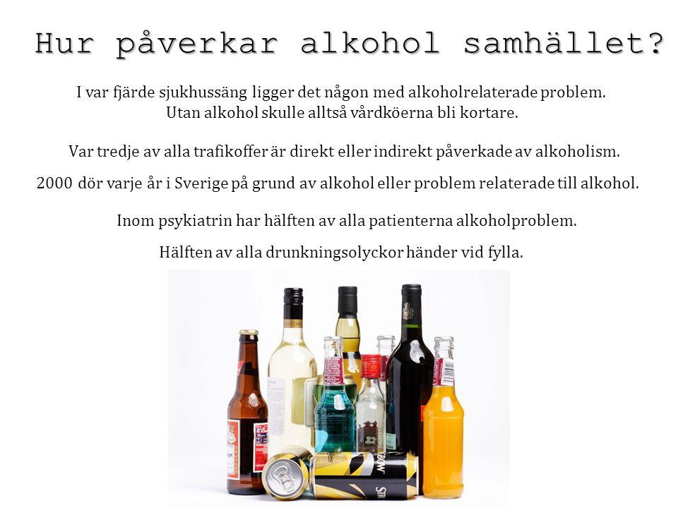 Utan alkohol skulle alltså vårdköerna bli kortare.