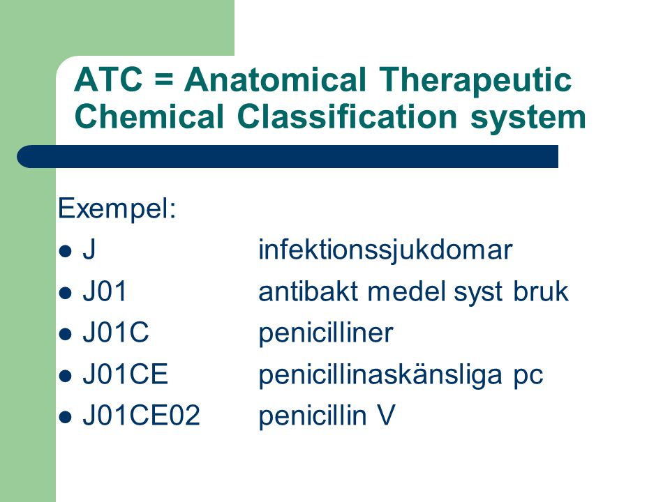 ATC = Anatomical Therapeutic Chemical Classification system