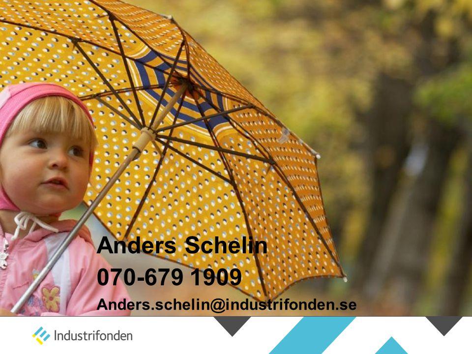 Anders Schelin 070-679 1909 Anders.schelin@industrifonden.se