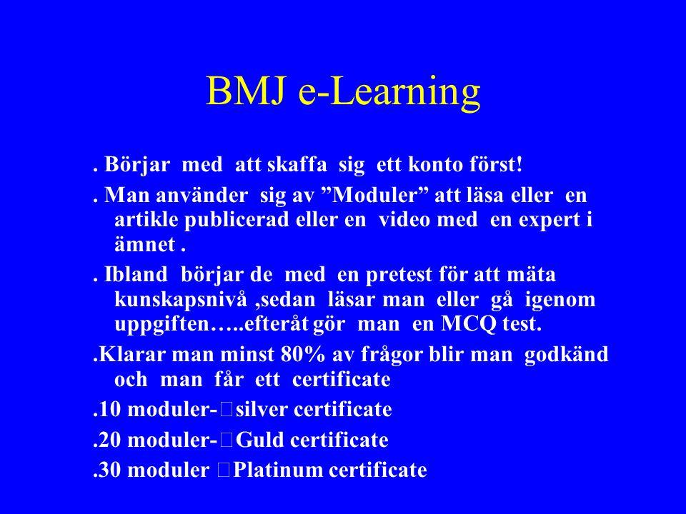 BMJ e-Learning . Börjar med att skaffa sig ett konto först!
