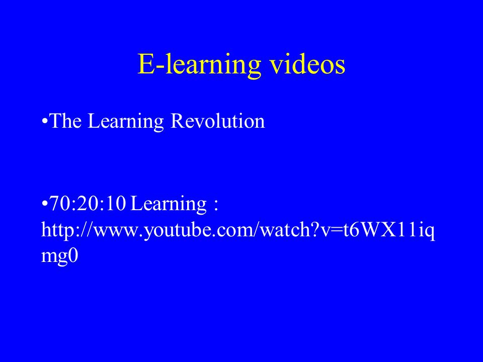 E-learning videos The Learning Revolution http://www.youtube.com/watch v=dlJshzOv2 cw.