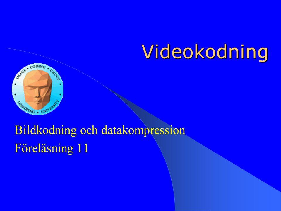 Bildkodning och datakompression Föreläsning 11