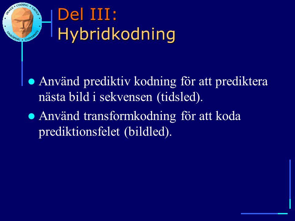 Del III: Hybridkodning