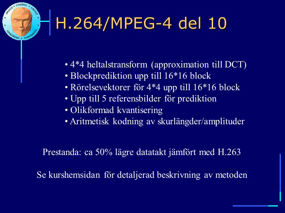 H.264/MPEG-4 del 10 4*4 heltalstransform (approximation till DCT)