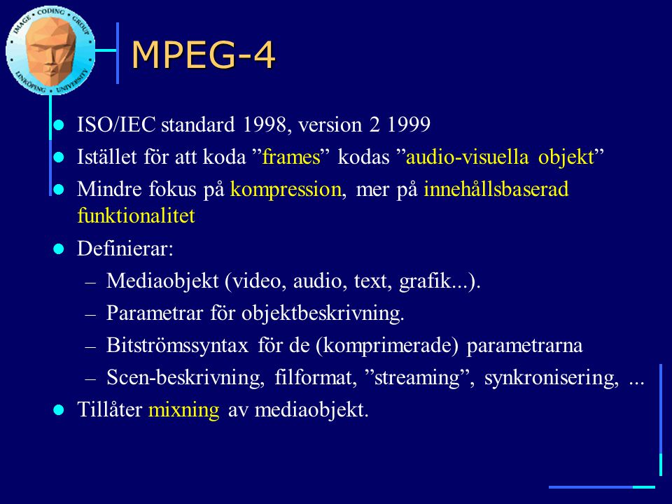 MPEG-4 ISO/IEC standard 1998, version 2 1999
