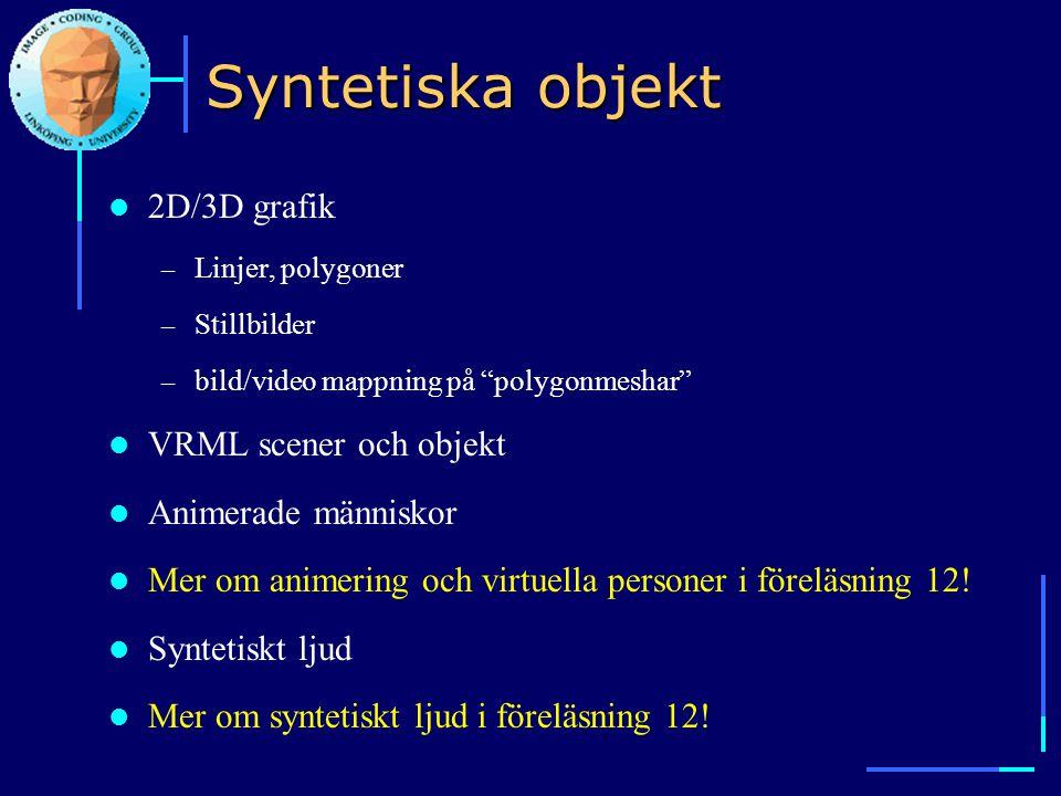 Syntetiska objekt 2D/3D grafik VRML scener och objekt