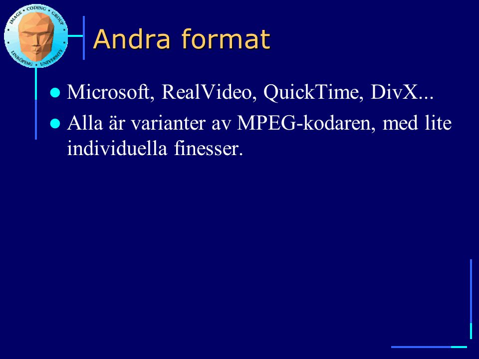 Andra format Microsoft, RealVideo, QuickTime, DivX...
