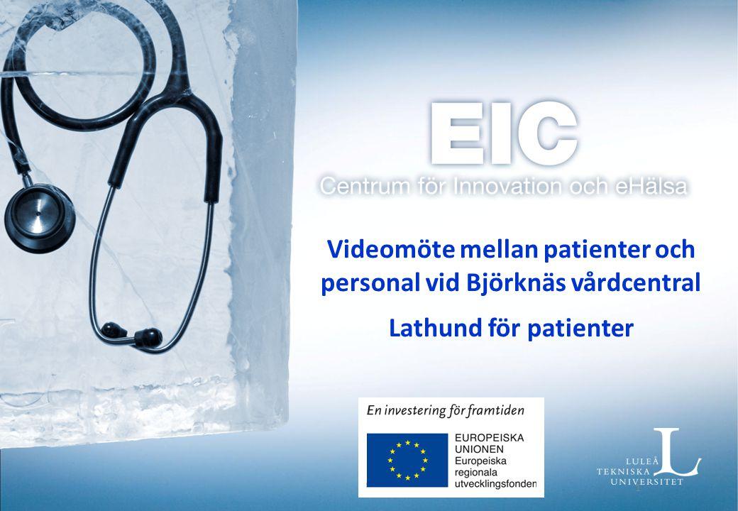 Videomöte mellan patienter och personal vid Björknäs vårdcentral Lathund för patienter