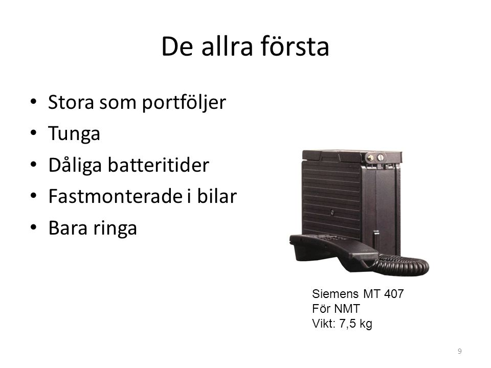 De allra första Stora som portföljer Tunga Dåliga batteritider