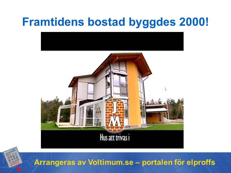 Framtidens bostad byggdes 2000!