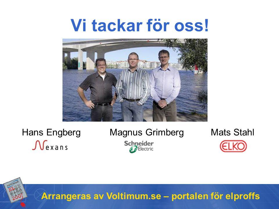 Hans Engberg Magnus Grimberg Mats Stahl