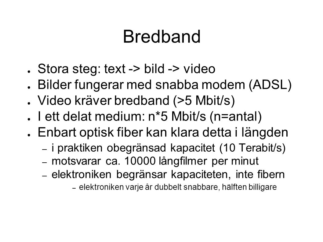 Bredband Stora steg: text -> bild -> video