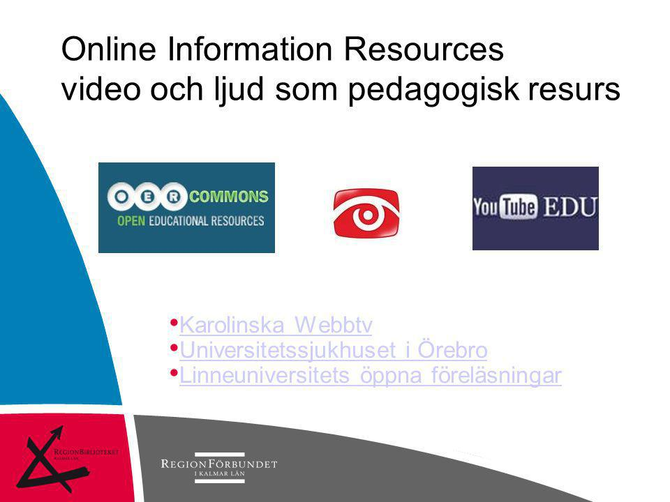 Online Information Resources video och ljud som pedagogisk resurs