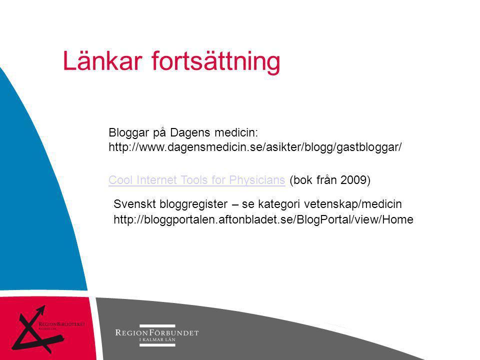 Länkar fortsättning Bloggar på Dagens medicin: