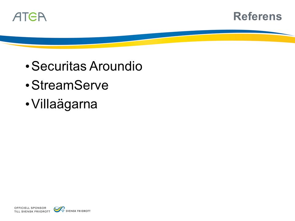 Referens Securitas Aroundio StreamServe Villaägarna