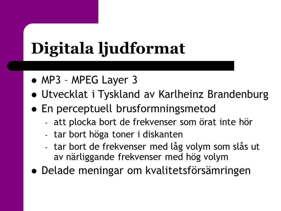 Digitala ljudformat MP3 – MPEG Layer 3