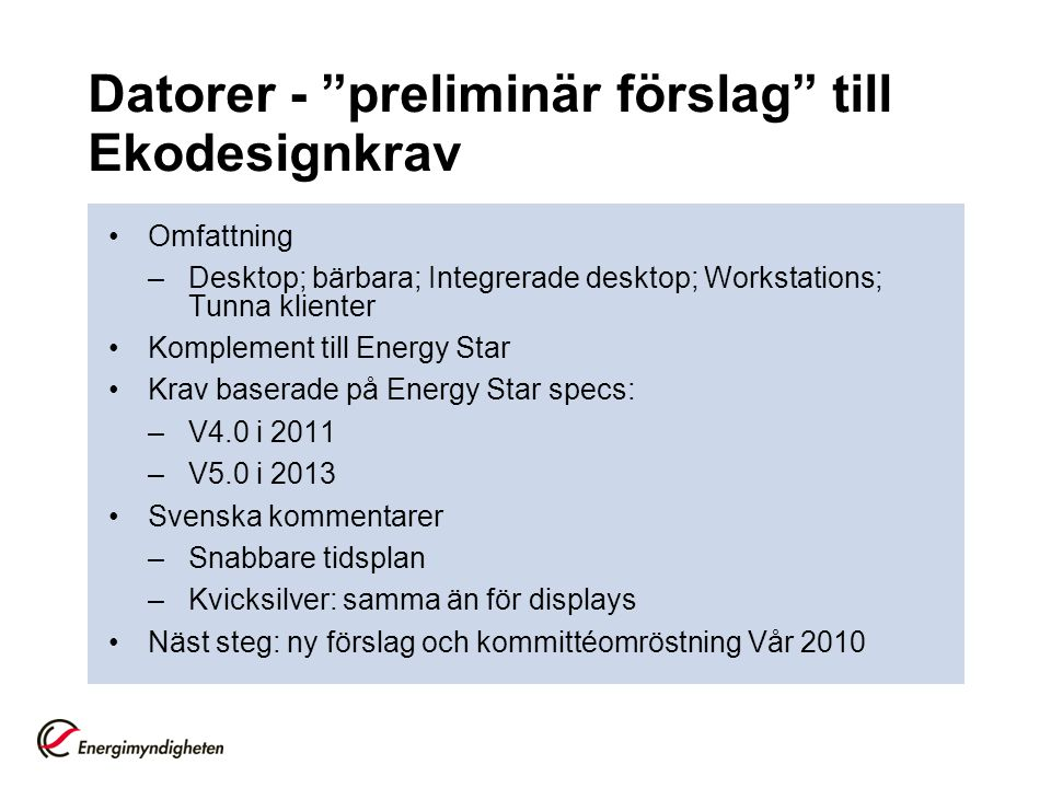 Datorer - preliminär förslag till Ekodesignkrav