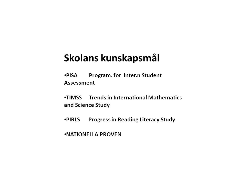 Skolans kunskapsmål PISA Program. for Inter.n Student Assessment
