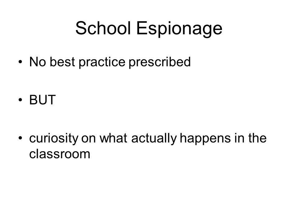 School Espionage No best practice prescribed BUT