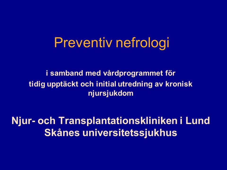Preventiv nefrologi i samband med vårdprogrammet för. tidig upptäckt och initial utredning av kronisk njursjukdom.