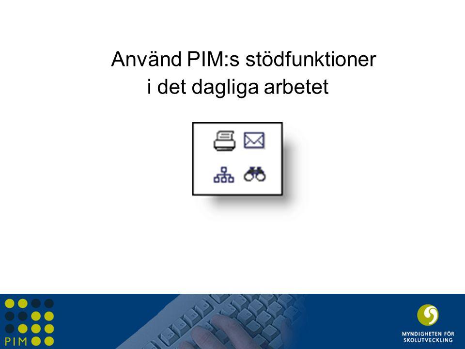 Använd PIM:s stödfunktioner