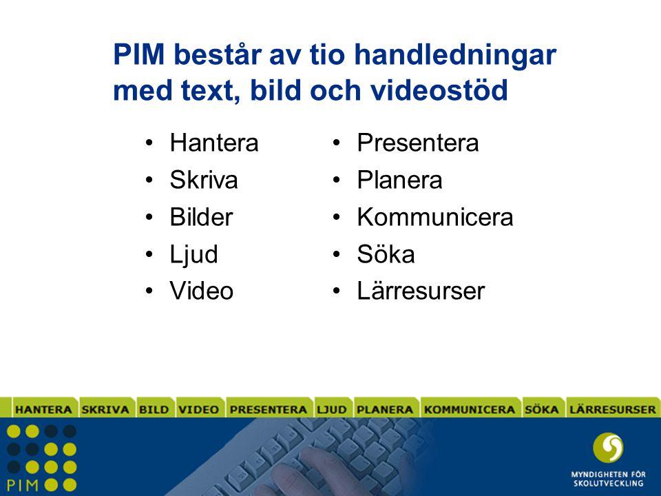 PIM består av tio handledningar med text, bild och videostöd