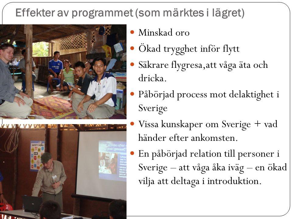 Effekter av programmet (som märktes i lägret)