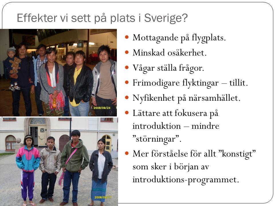 Effekter vi sett på plats i Sverige