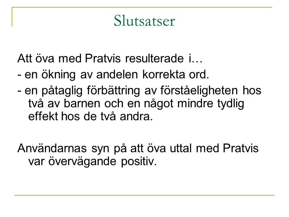 Slutsatser Att öva med Pratvis resulterade i…