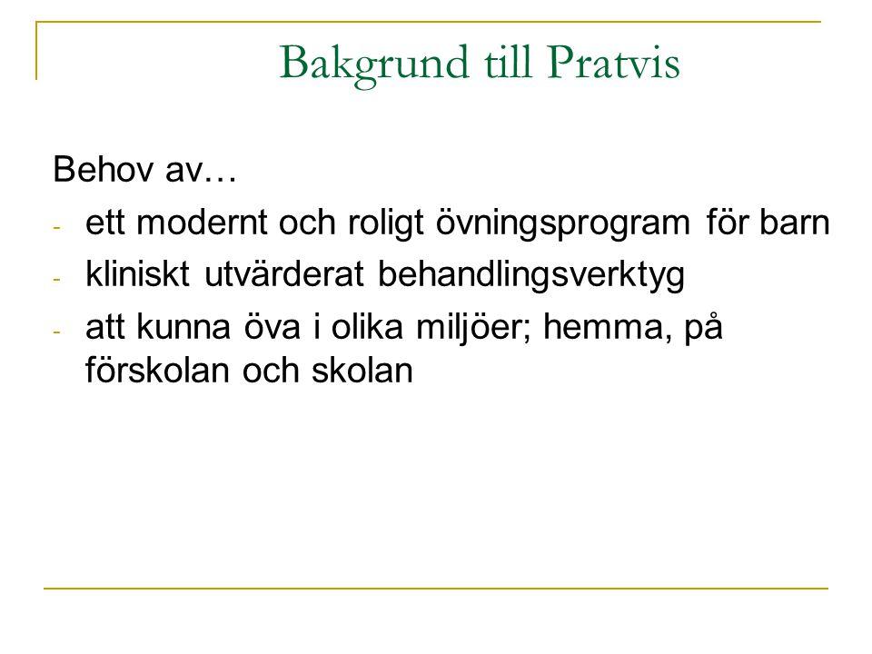 Bakgrund till Pratvis Behov av…
