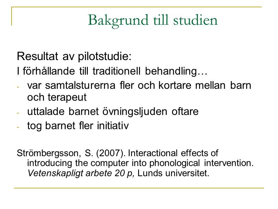 Bakgrund till studien Resultat av pilotstudie: