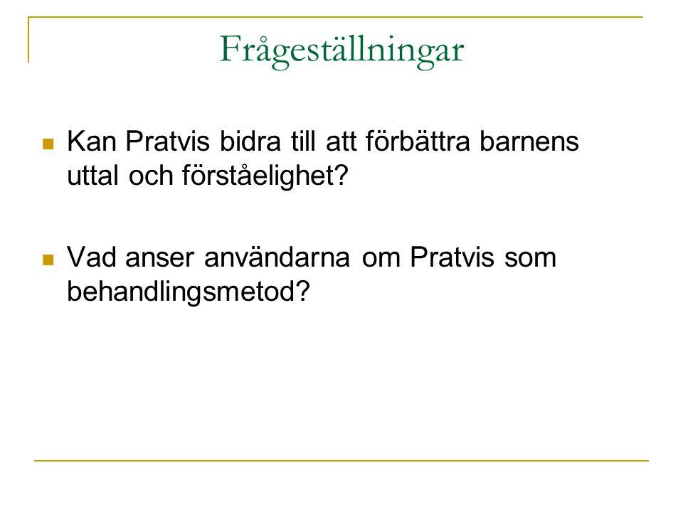 Frågeställningar Kan Pratvis bidra till att förbättra barnens uttal och förståelighet.