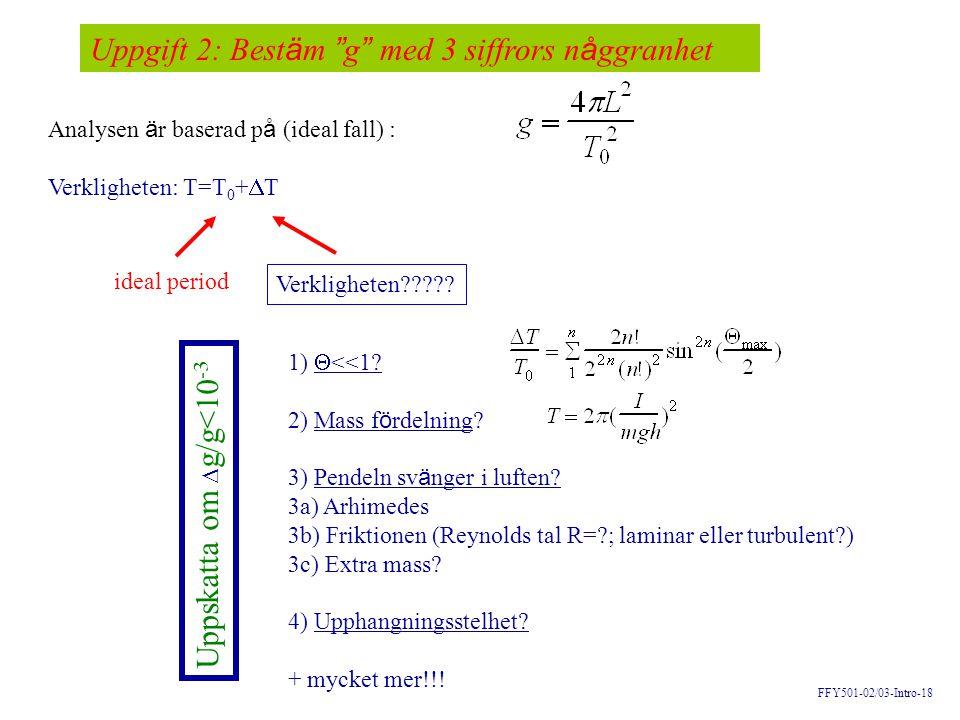 Uppgift 2: Bestäm g med 3 siffrors någgranhet