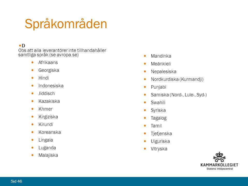 Språkområden D Obs att alla leverantörer inte tillhandahåller samtliga språk (se avropa.se) Afrikaans.