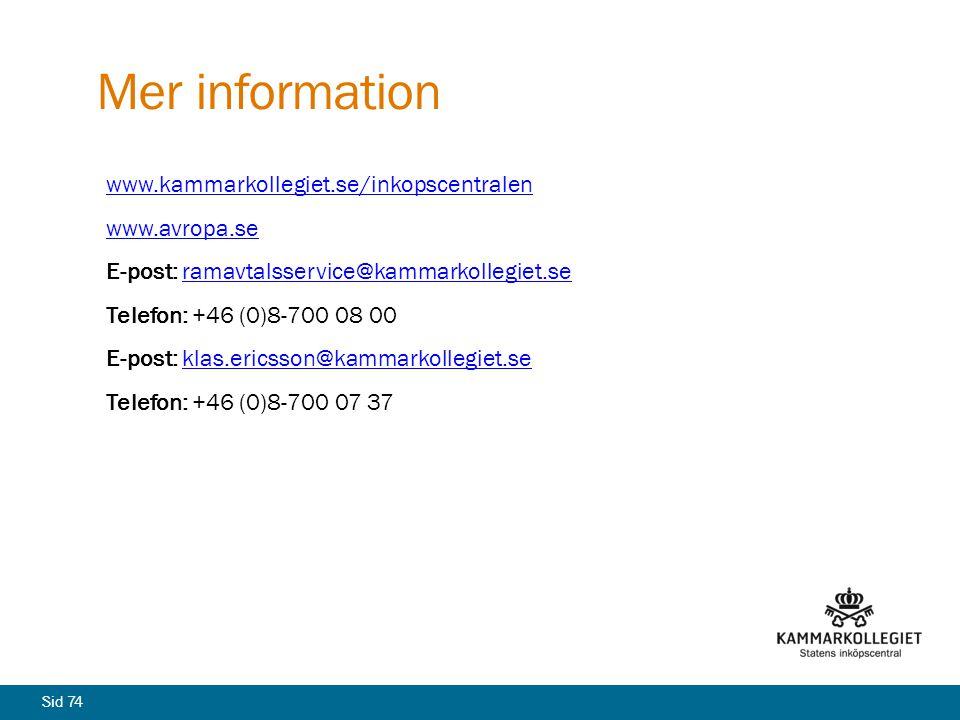 Mer information www.kammarkollegiet.se/inkopscentralen www.avropa.se