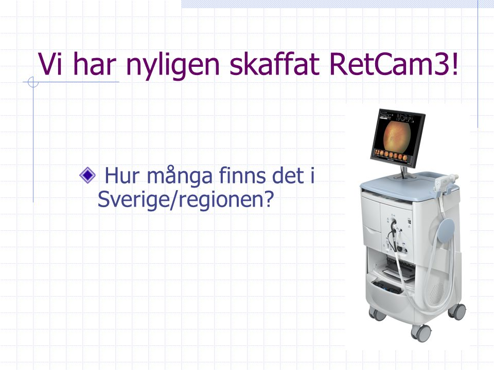 Vi har nyligen skaffat RetCam3!