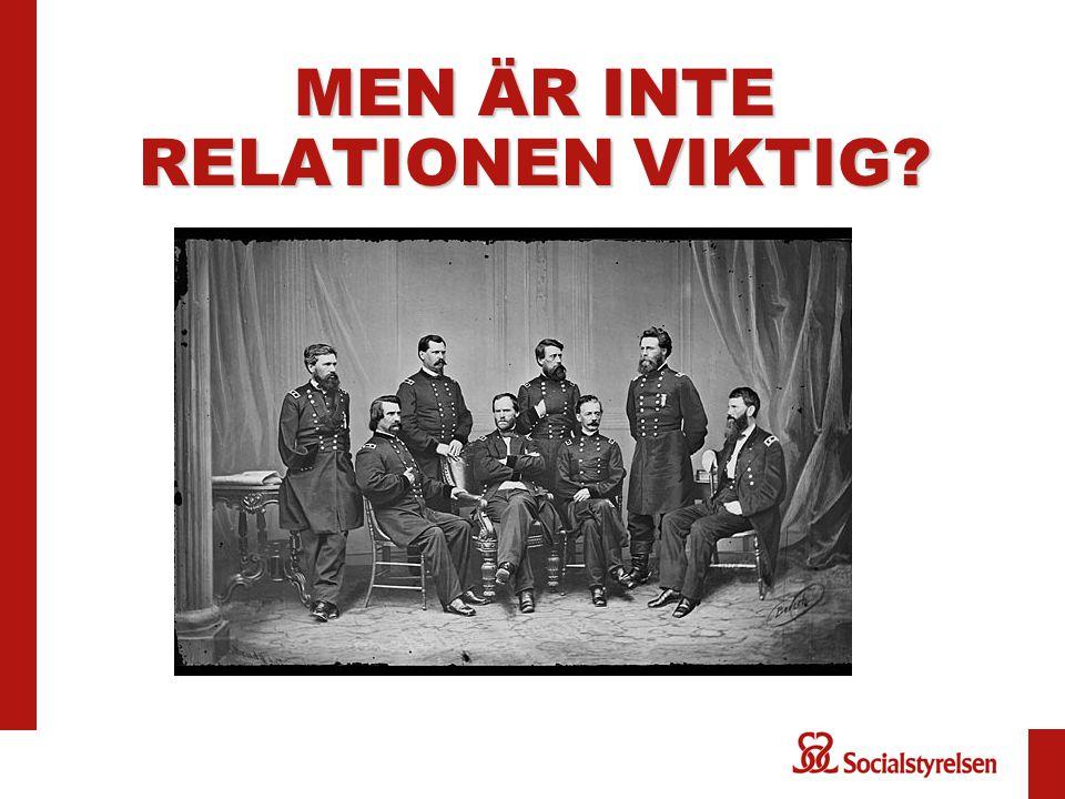 MEN ÄR INTE RELATIONEN VIKTIG