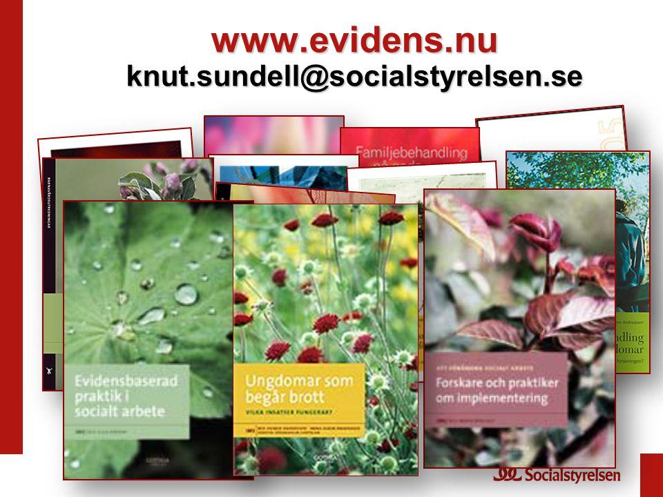 www.evidens.nu knut.sundell@socialstyrelsen.se