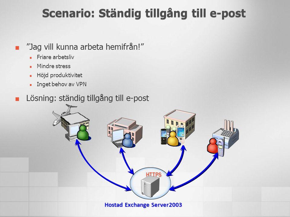 Scenario: Ständig tillgång till e-post