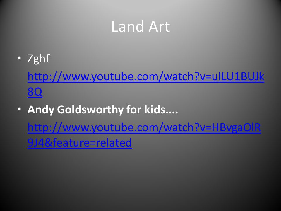 Land Art Zghf http://www.youtube.com/watch v=ulLU1BUJk8Q