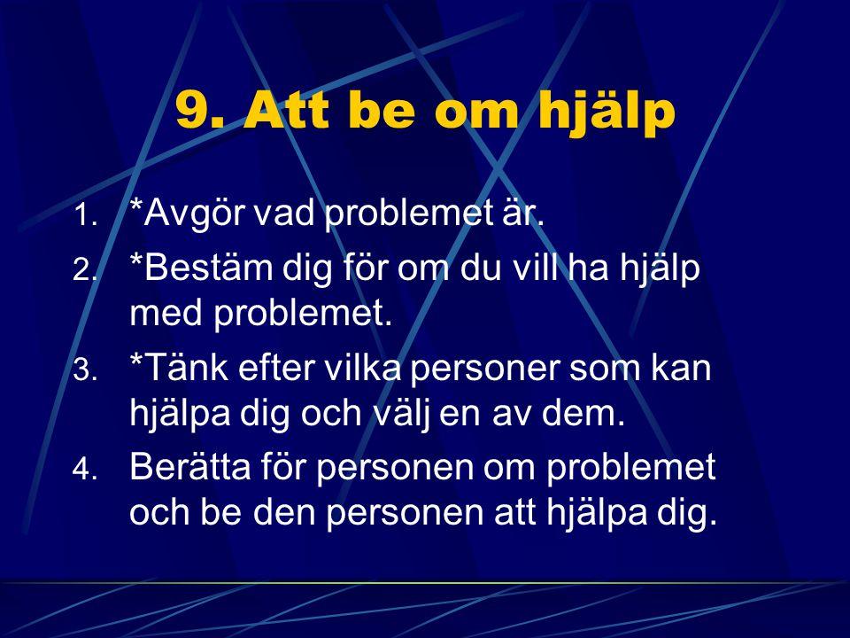 9. Att be om hjälp *Avgör vad problemet är.