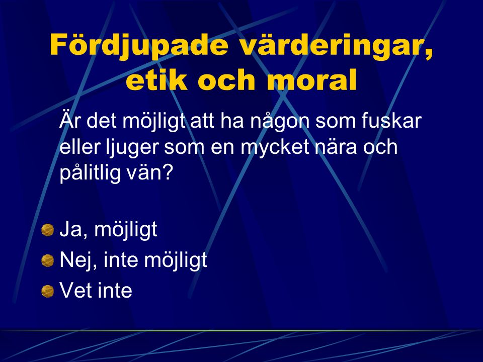 Fördjupade värderingar, etik och moral