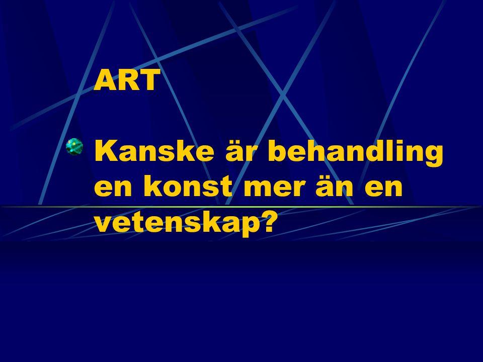 ART Kanske är behandling en konst mer än en vetenskap