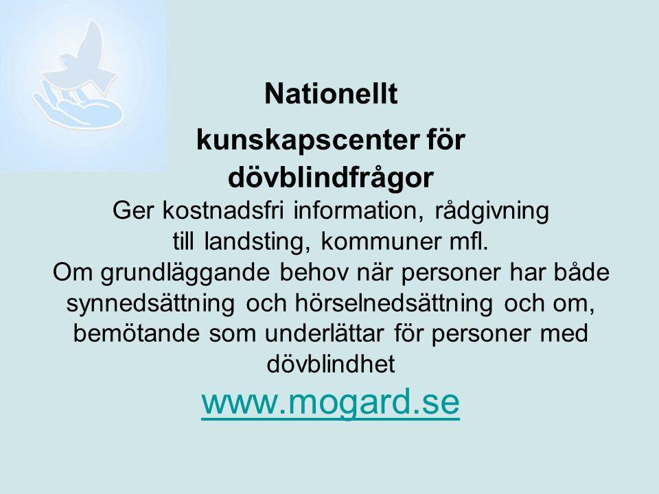 Nationellt kunskapscenter för dövblindfrågor Ger kostnadsfri information, rådgivning till landsting, kommuner mfl.