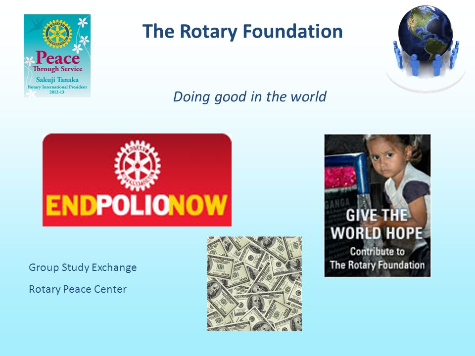 The Rotary Foundation Doing good in the world Group Study Exchange