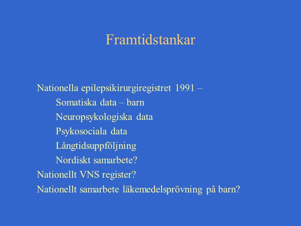 Framtidstankar Nationella epilepsikirurgiregistret 1991 –