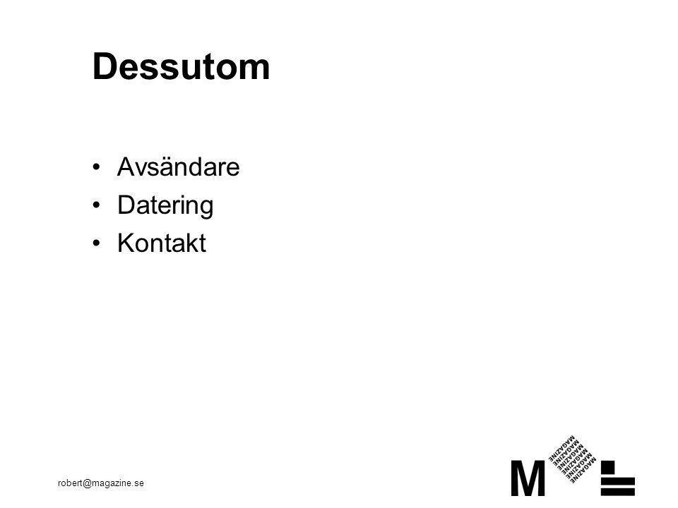 Dessutom Avsändare Datering Kontakt robert@magazine.se