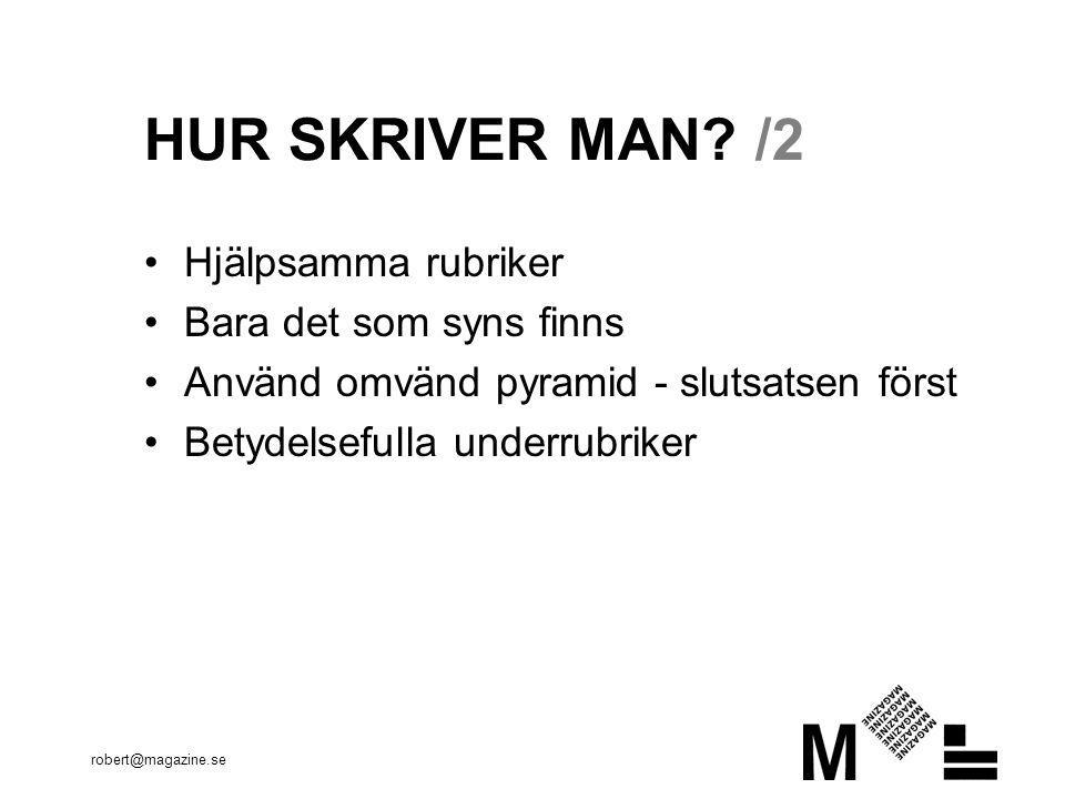 HUR SKRIVER MAN /2 Hjälpsamma rubriker Bara det som syns finns
