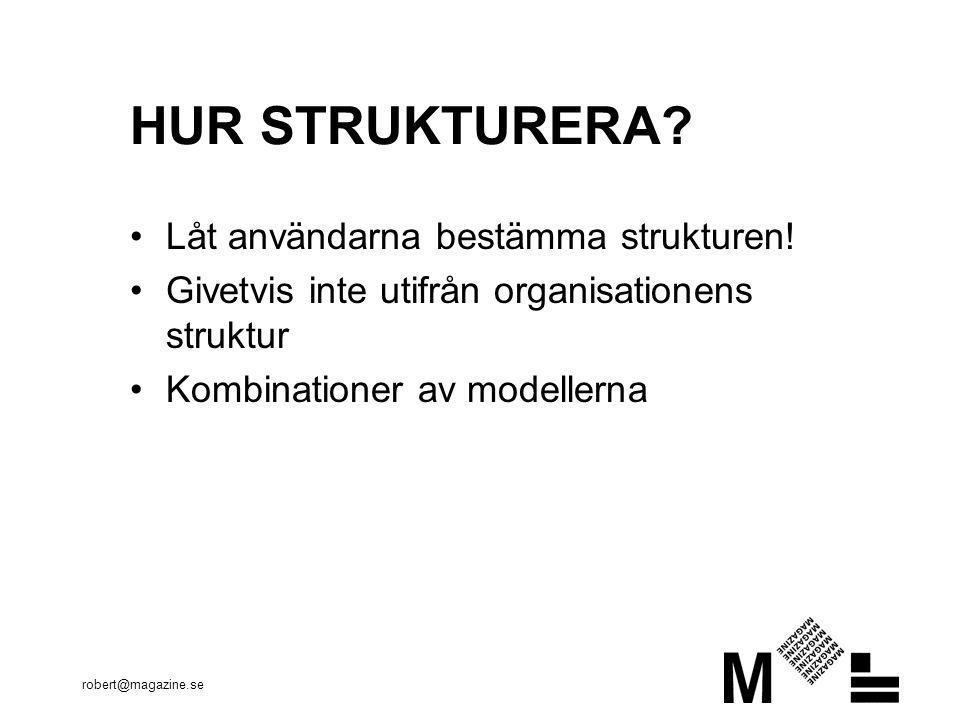 HUR STRUKTURERA Låt användarna bestämma strukturen!